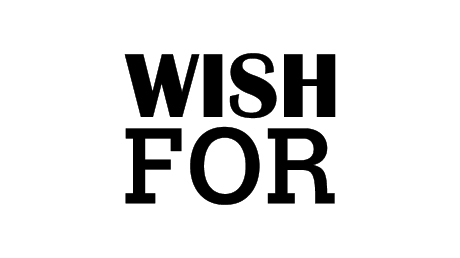 Wish For