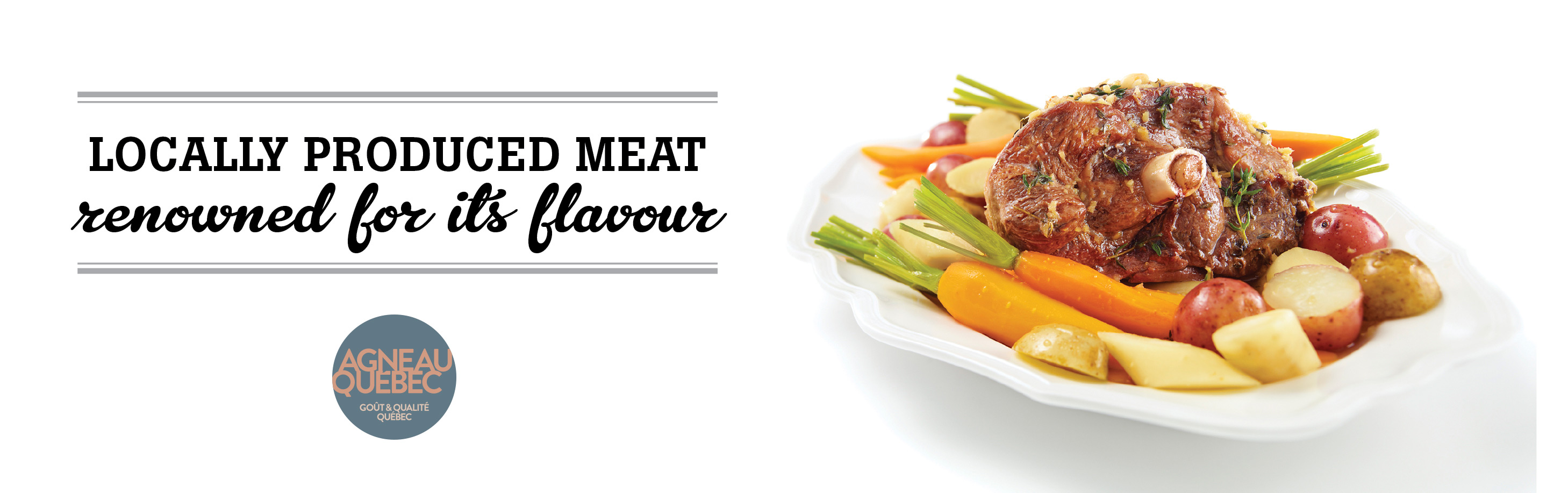 Locally produced meat, renowned for its flavour